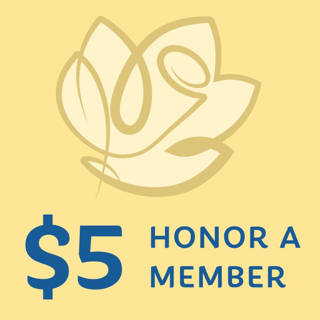 $5 Honor a Member